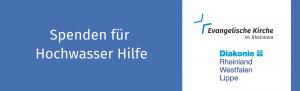 Bild: Spendenaufruf Hochwasser online Spende für Flutkatastrophe RWL und Evangelische Kirche im Rheinland